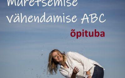 Muretsemise vähendamise ABC – toimub online!